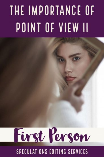 The Importance of Point of View: Part II: First Person