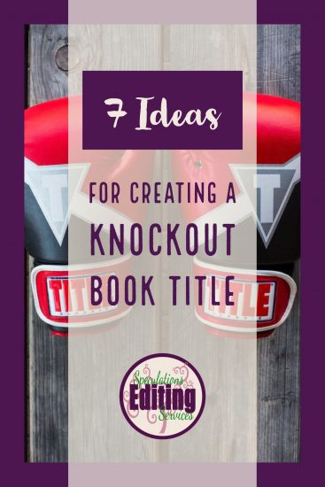 7 Ideas for Creating a Knockout Book Title