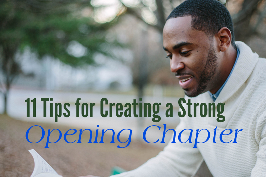 11 Tips for Creating a Strong Opening Chapter