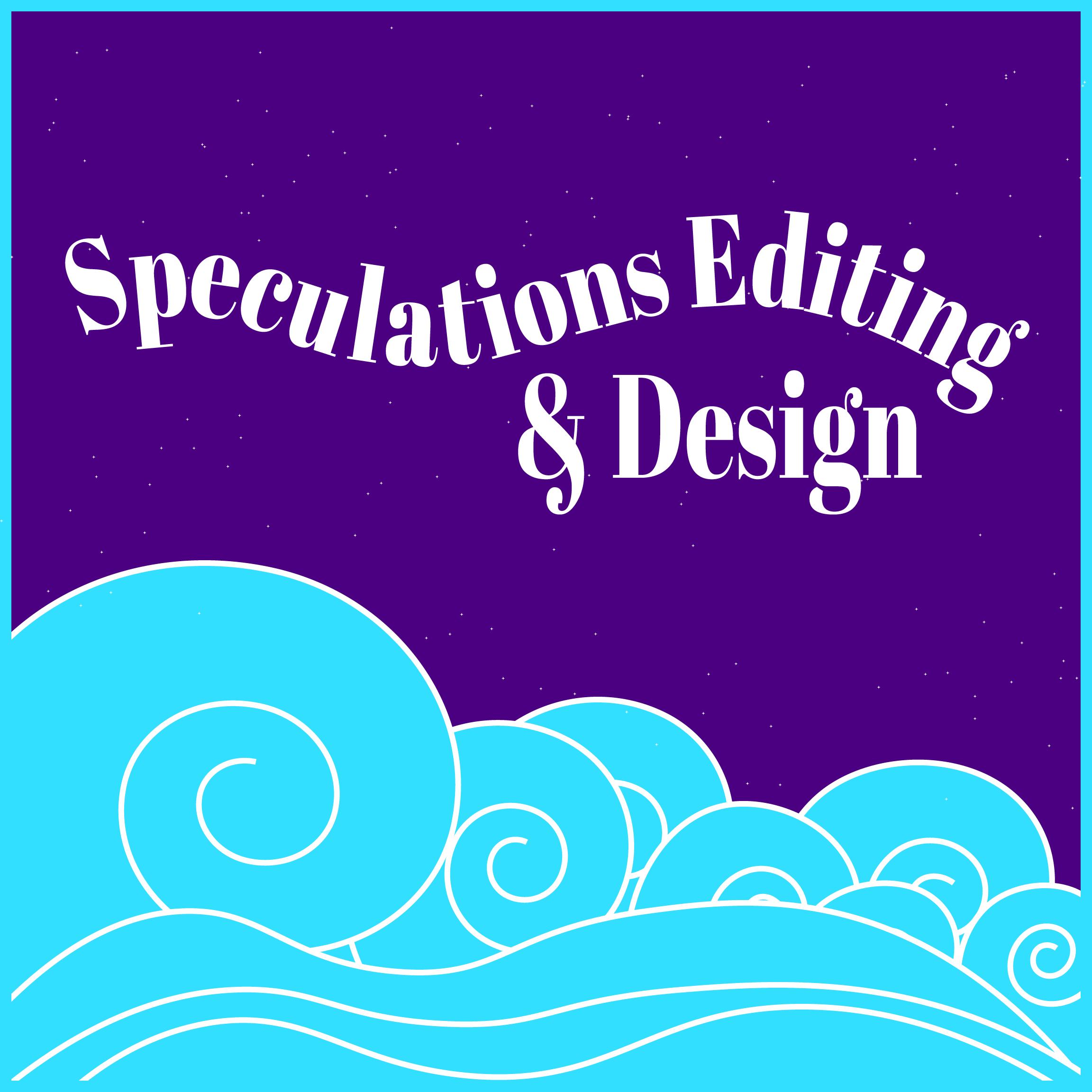 Speculations Editing